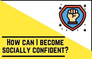 How can I become socially confident?