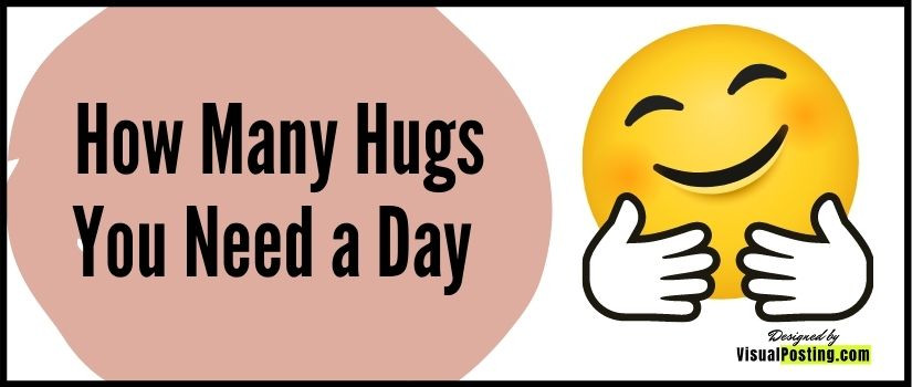 How Many Hugs You Need a Day and why
