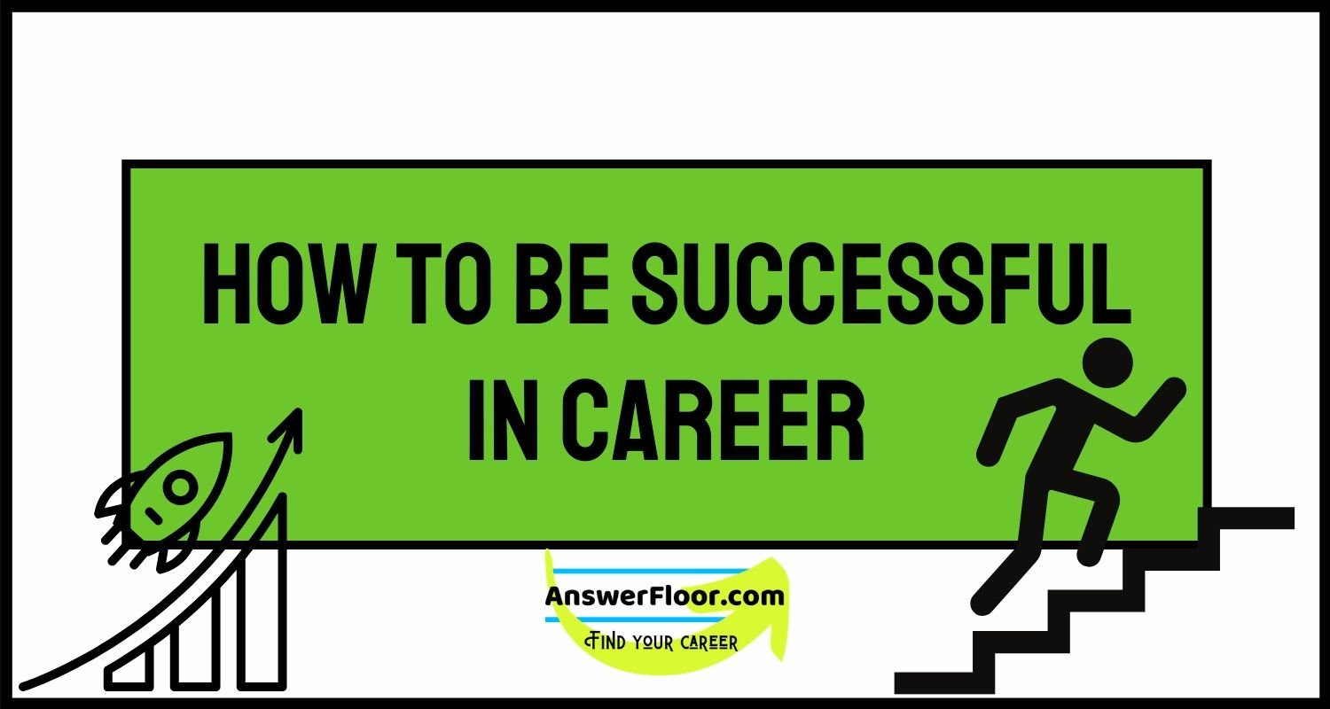 How To Be Successful In Career - Strategic Action Plan
