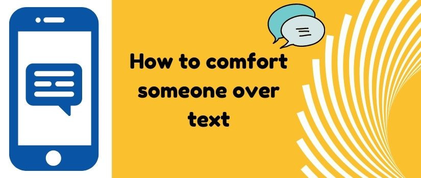 How to comfort someone over text