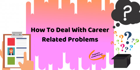 How To Deal With Career Related Problems