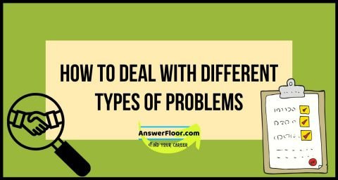 How To Deal With Different Types of Problems - problem and solution