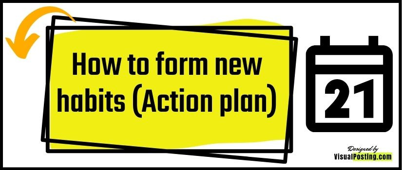 how to form new habits (Action plan) proof that really works