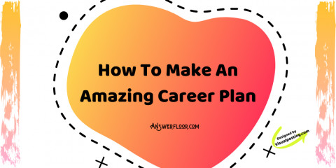 How To Make An Amazing Career Plan
