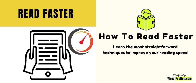 How To Read Faster: Learn the most straightforward techniques to improve your reading speed