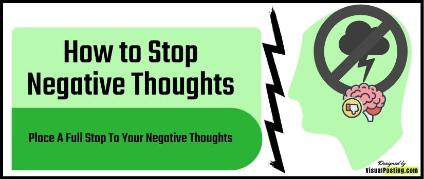 Place A Full Stop To Your Negative Thoughts