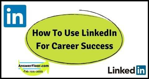 How To Use LinkedIn For Career Success