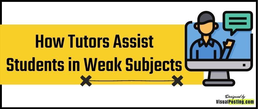 How Tutors Assist Students in Weak Subjects