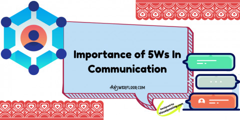 Importance of 5Ws In Communication