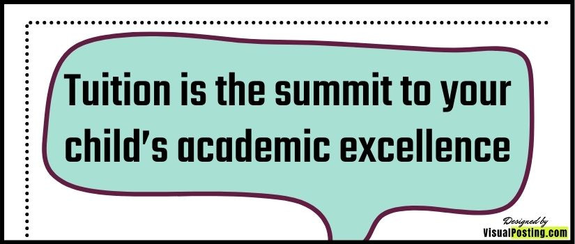 Tuition is the summit to your child's academic excellence