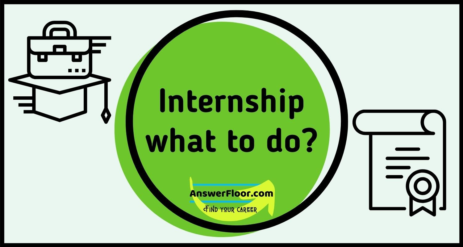 what is internship and Few Things You Should Look For In An Internship