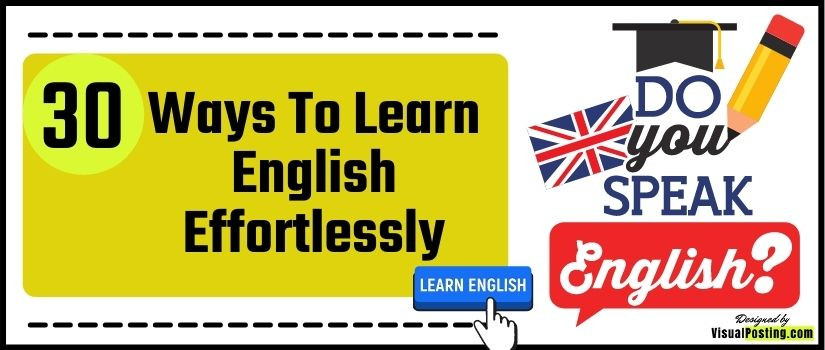 30 Ways to Learn English Effortlessly