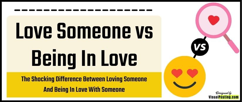 The Shocking Difference Between Loving Someone And Being In Love With Someone