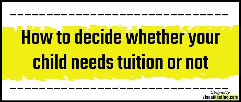 How to decide whether your child needs tuition or not