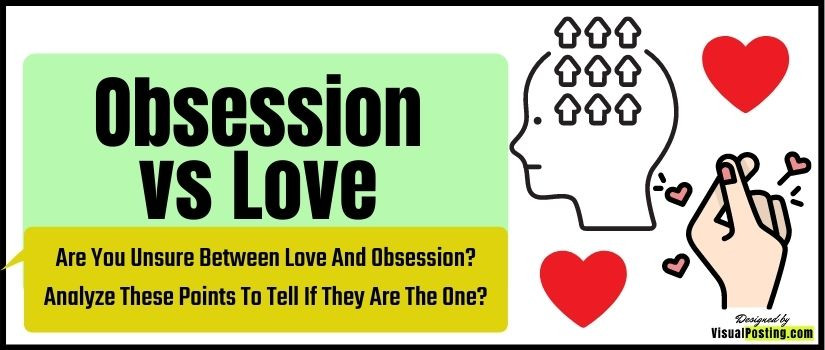 Are You Unsure Between Love And Obsession? Analyze These Points To Tell If They Are The One?