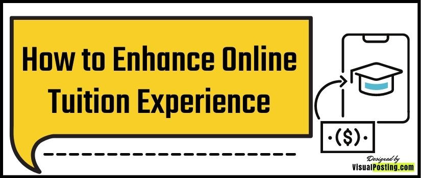 How to Enhance Online Tuition Experience