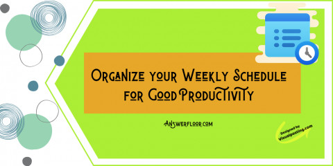 Organize your Weekly Schedule for Good Productivity