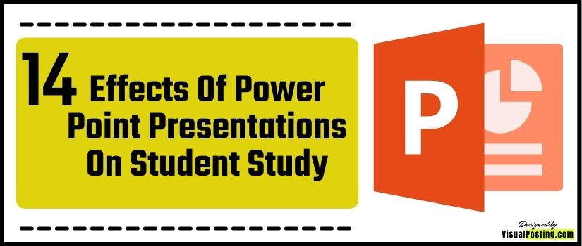 14 Effects Of Power Point Presentations On Student Study