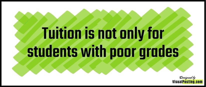 Tuition is not only for students with poor grades