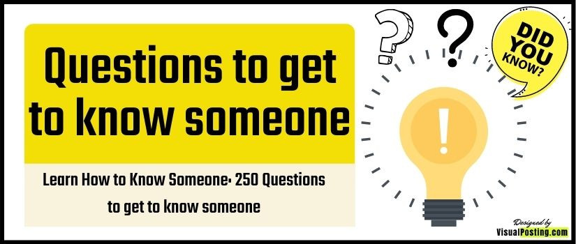 Learn How to Know Someone: 250 Questions to get to know someone