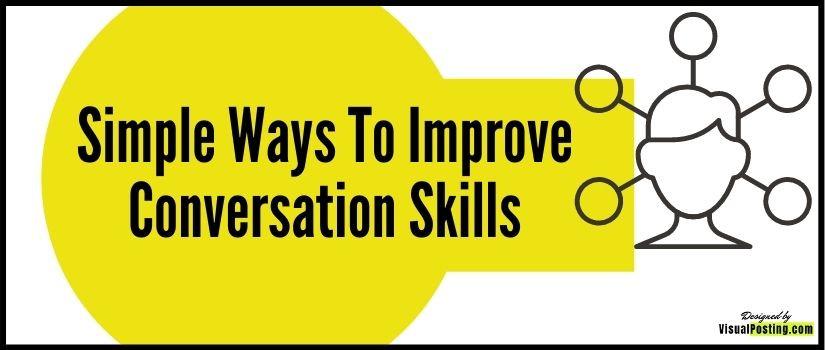 Skills ways to improve conversation How To