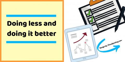 Doing less and doing it better - work smarter not harder