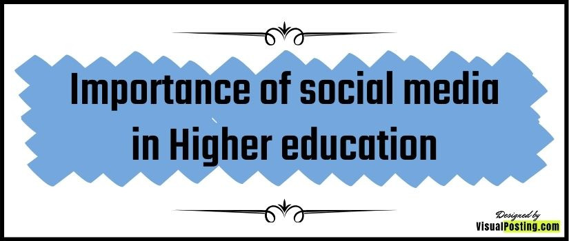 Importance of social media in Higher education