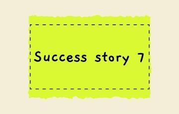 Success story 7