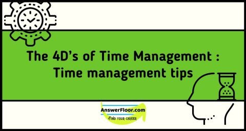 The 4D's of Time Management : Time management tips