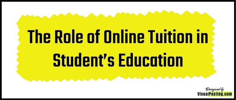The Role of Online Tuition in Student's Education