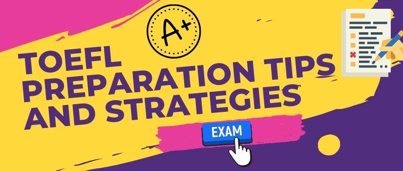 TOEFL Preparation tips and strategies
