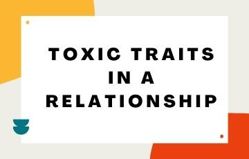 Toxic traits in a relationship