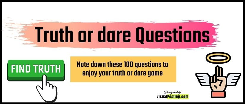 Note down these 100 questions to enjoy your truth or dare game