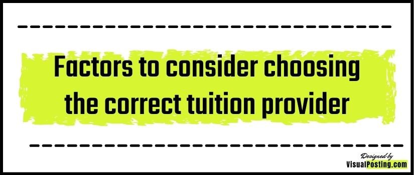 Factors to consider choosing the correct tuition provider