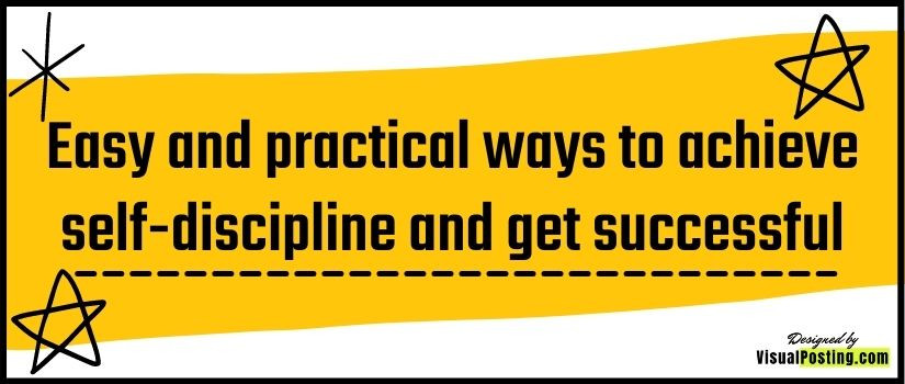 Easy and practical ways to achieve self-discipline and get successful
