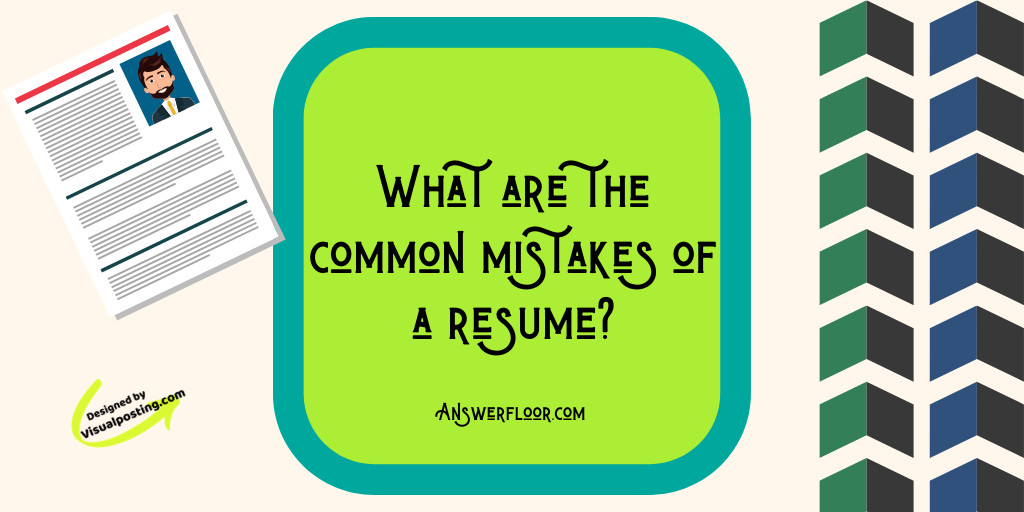 What are the common mistakes of a resume?