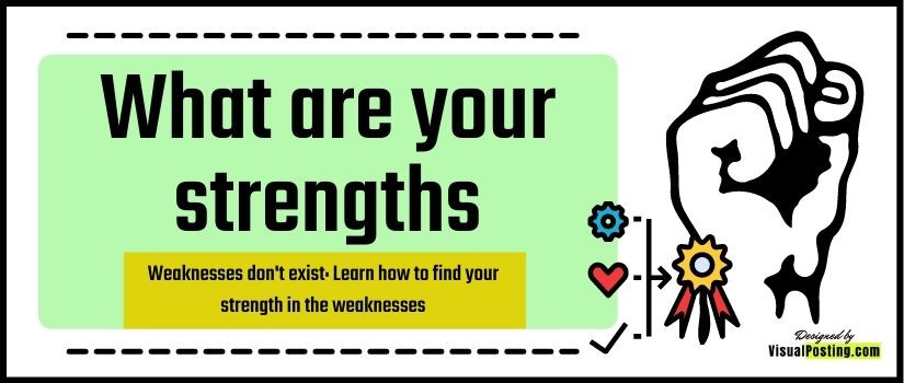 Weaknesses don't exist: Learn how to find your strength in the weaknesses