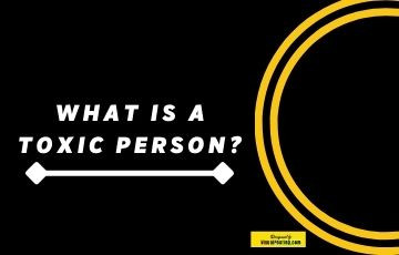 What is a toxic person?