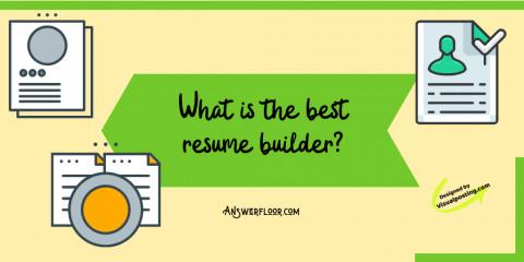 What is the best resume builder : 20 resume builders list