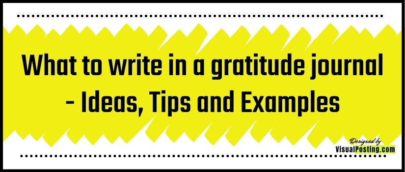 What to write in a gratitude journal - Ideas, Tips and Examples