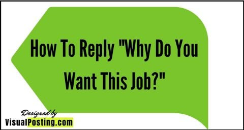 How To Reply 'Why Do You Want This Job?'