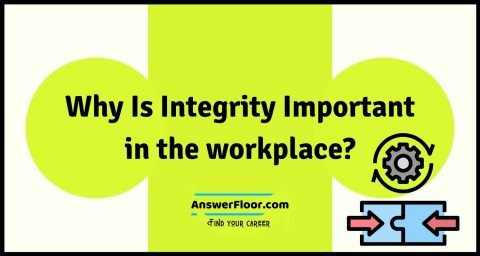 Why Is Integrity Important in the workplace?