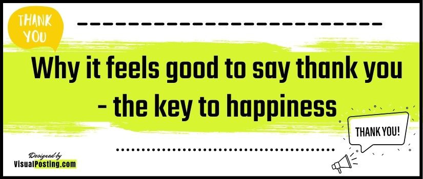 Why it feels good to say thank you - the key to happiness