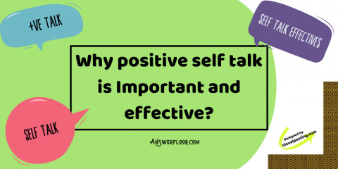 Why positive self talk is Important and effective?