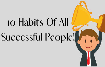 10 Habit That People should do to be successful.