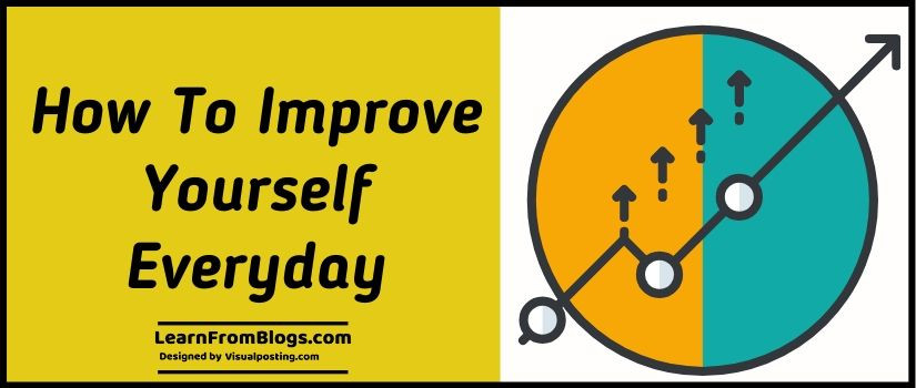 how to improve yourself everyday