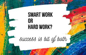 3 Important Points to Understand Smart Work & Hard work