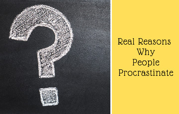 What are the causes of Procrastination? 5 Real Reasons