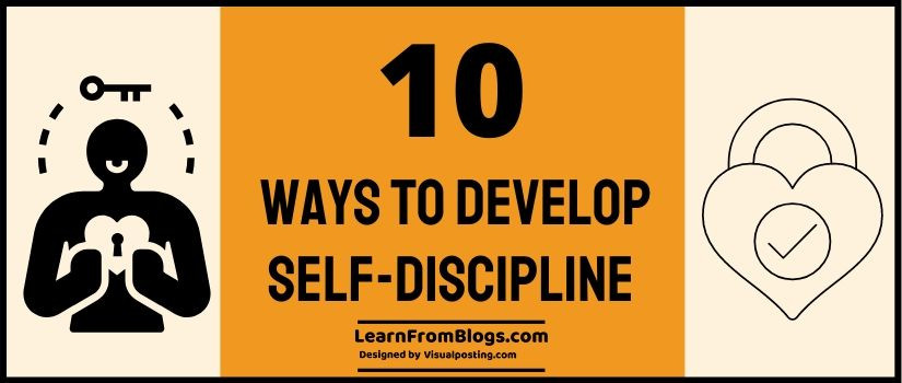 10 Ways To Develop Self-Discipline