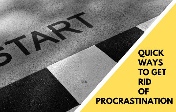 16 Quick Ways to Get Rid of Procrastination